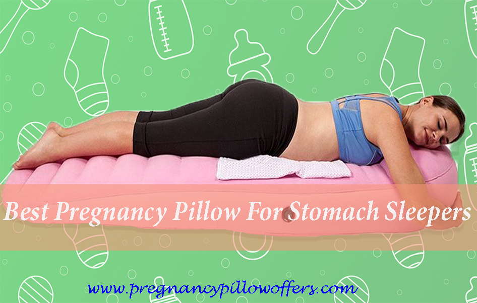 Best Pregnancy Pillow For Stomach Sleepers 2021 With Buying Advice